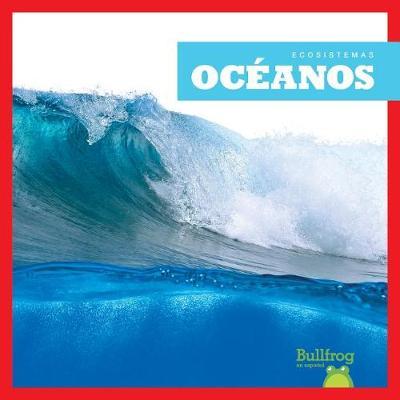 Oceanos (Oceans) by Nadia Higgins