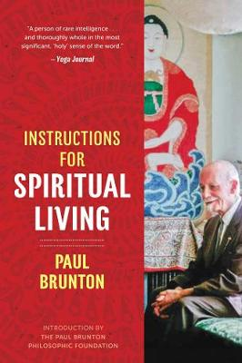 Instructions for Spiritual Living by Paul Brunton