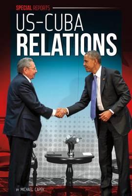 Us-Cuba Relations by Michael Capek