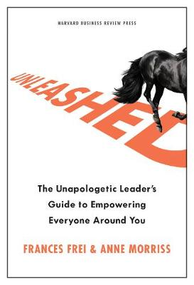 Unleashed: The Unapologetic Leader's Guide to Empowering Everyone Around You book