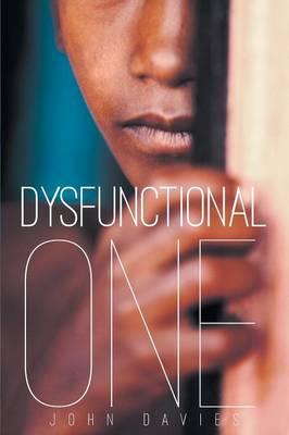 Dysfunctional One by John Davies