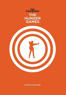 Fan Phenomena: The Hunger Games by Nicola Balkind