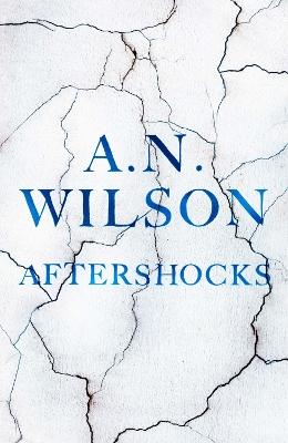Aftershocks by A. N. Wilson
