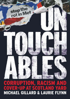 Untouchables: Dirty Cops, Bent Justice and Racism in Scotland Yard by Michael Gillard