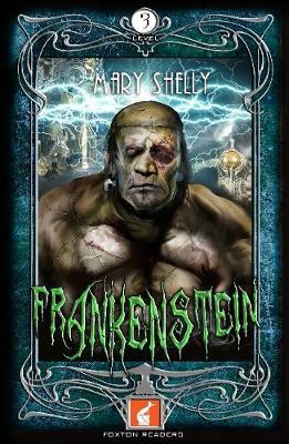 Frankenstein Foxton Reader Level 3 (900 headwords B1/B2) by Mary Shelley