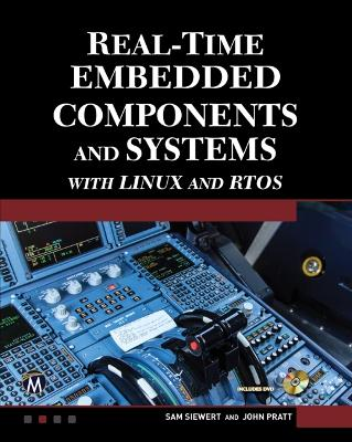 Real-Time Embedded Components and Systems with Linux and RTOS by Sam and Pratt, John Siewert