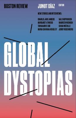 Global Dystopias by Junot Diaz