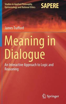 Meaning in Dialogue by James Trafford