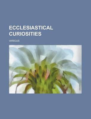 Ecclesiastical Curiosities by William Andrews