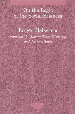 On the Logic of the Social Sciences by Jurgen Habermas