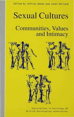 Sexual Cultures: Communities, Values and Intimacy by Jeffrey Weeks
