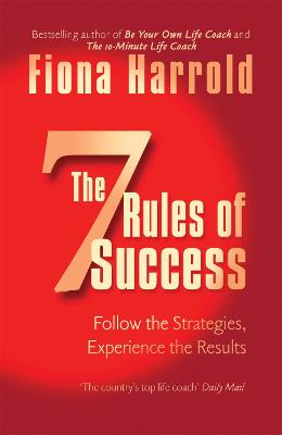 Seven Rules Of Success by Fiona Harrold