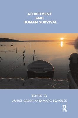 Attachment and Human Survival by Marci Green