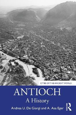 Antioch: A History by Andrea U. De Giorgi