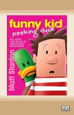 Funny Kid Peeking Duck: (Funny Kid, #7) by Matt Stanton