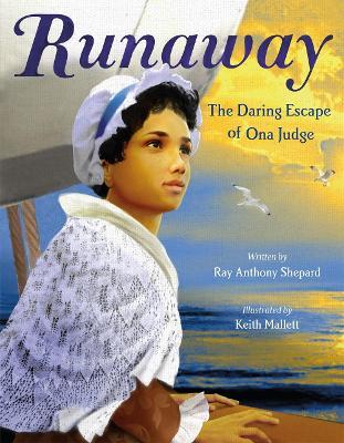 Runaway: The Daring Escape of Ona Judge book