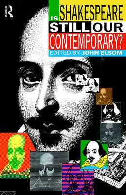 Is Shakespeare Still Our Contemporary? book