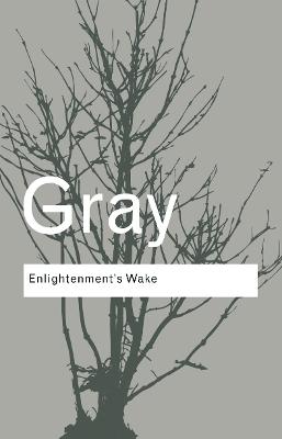 Enlightenment's Wake by John Gray