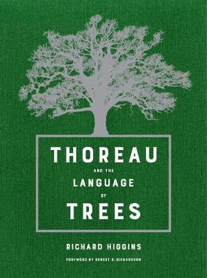 Thoreau and the Language of Trees by Richard Higgins