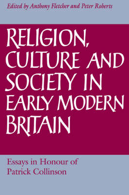Religion, Culture and Society in Early Modern Britain book