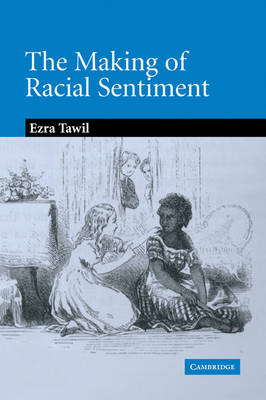 The Making of Racial Sentiment by Ezra Tawil