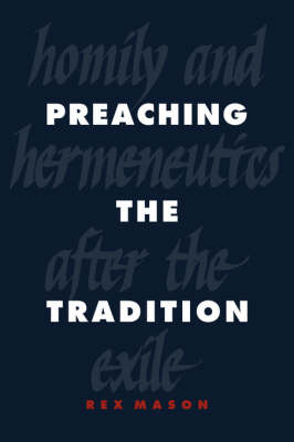 Preaching the Tradition by Rex Mason