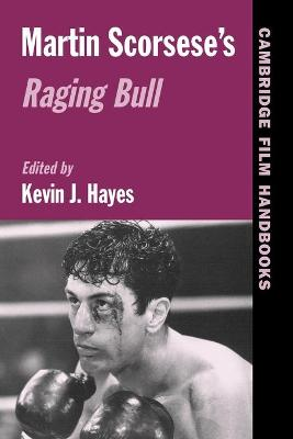 Martin Scorsese's Raging Bull by Kevin J. Hayes