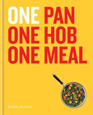 ONE: One Pan, One Hob, One Meal book