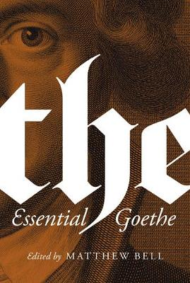 The Essential Goethe by Johann Wolfgang von Goethe