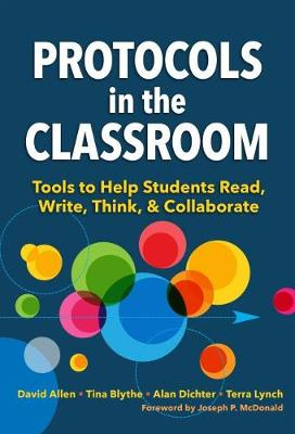 Protocols in the Classroom: Tools to Help Students Read, Write, Think, and Collaborate by David Allen