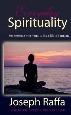 Everyday Spirituality by Joseph Raffa