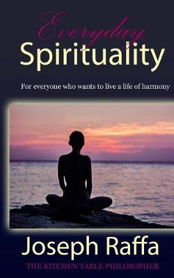 Everyday Spirituality by Joseph Raffa