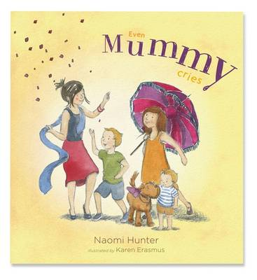 Even Mummy Cries by Naomi Hunter