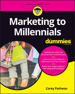 Marketing to Millennials For Dummies by Corey Padveen
