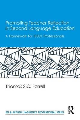 Promoting Teacher Reflection in Second Language Education by Thomas S. C. Farrell