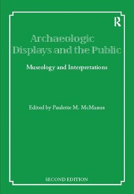 Archaeological Displays and the Public by Paulette M McManus