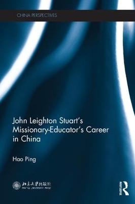 John Leighton Stuart's Missionary-Educator's Career in China book