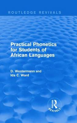 Practical Phonetics for Students of African Languages by D Westermann