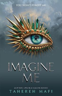 Shatter Me: #6 Imagine Me by Tahereh Mafi