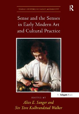 Sense and the Senses in Early Modern Art and Cultural Practice book