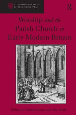Worship and the Parish Church in Early Modern Britain book