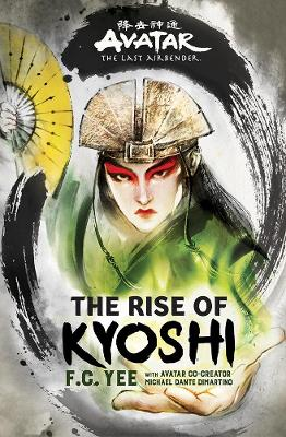 Avatar: The Last Airbender - The Rise of Kyoshi Book 1 by F. C. Yee