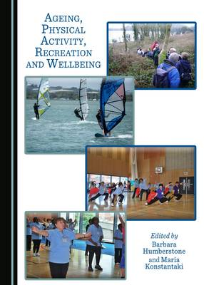 Ageing, Physical Activity, Recreation and Wellbeing by Barbara Humberstone