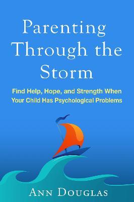 Parenting Through the Storm by Ann Douglas