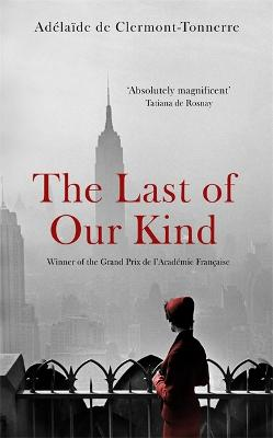 The Last of Our Kind by Adelaide de Clermont-Tonnerre