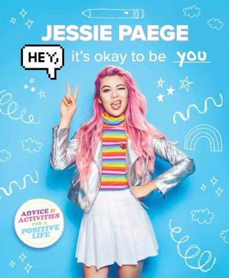 Hey it's Okay to be You by Jessie Paege