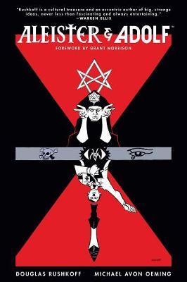 Aleister & Adolf by Douglas Rushkoff