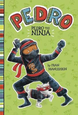 Pedro the Ninja by Tammie Lyon