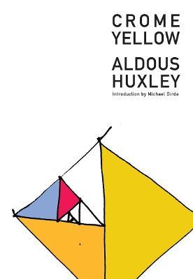 Crome Yellow by Aldous Huxley