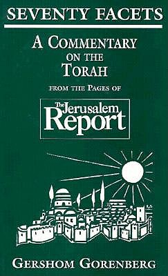 Seventy Facets: A Commentary on the Torah by Gershom Gorenberg